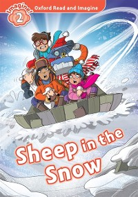 Cover Sheep in the Snow (Oxford Read and Imagine Level 2)
