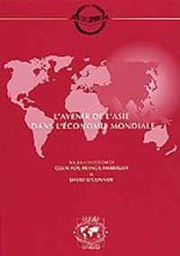 Cover Seminaires du Centre de Developpement L'avenir de l'Asie dans l'economie mondiale