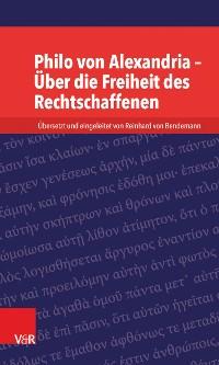 Cover Philo von Alexandria – Über die Freiheit des Rechtschaffenen