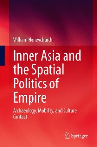 Cover Inner Asia and the Spatial Politics of Empire