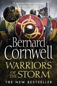 Cover Warriors of the Storm (The Last Kingdom Series, Book 9)