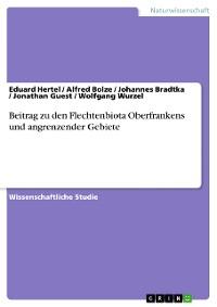 Cover Beitrag zu den Flechtenbiota Oberfrankens und angrenzender Gebiete