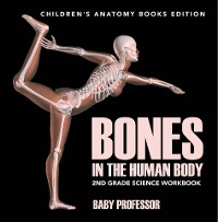 Cover Bones in The Human Body: 2nd Grade Science Workbook | Children's Anatomy Books Edition