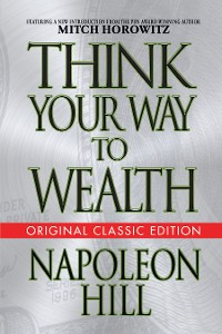 Cover Think Your Way to Wealth (Original Classic Editon)
