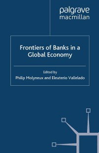 Cover Frontiers of Banks in a Global Economy