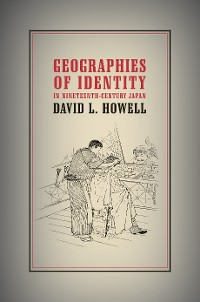 Cover Geographies of Identity in Nineteenth-Century Japan