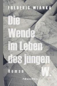 Cover Die Wende im Leben des jungen W.