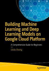 Cover Building Machine Learning and Deep Learning Models on Google Cloud Platform