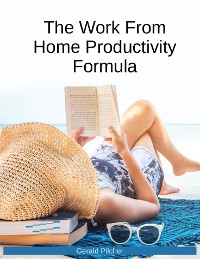Cover The Work From Home Productivity Formula