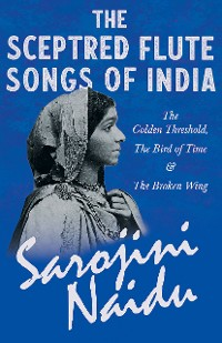 Cover The Sceptred Flute Songs of India - The Golden Threshold, The Bird of Time & The Broken Wing