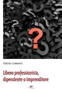 Cover Libero professionista, dipendente o imprenditore
