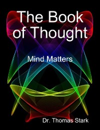 Cover The Book of Thought: Mind Matters