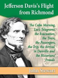 Cover Jefferson Davis's Flight from Richmond