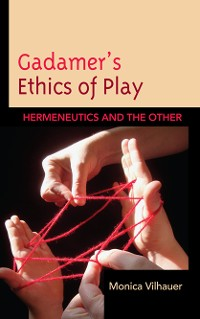 Cover Gadamer's Ethics of Play