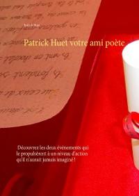 Cover Patrick Huet votre ami poète