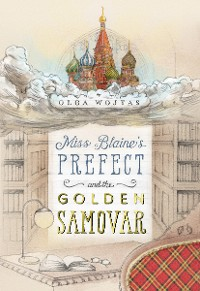 Cover Miss Blaine's Prefect and the Golden Samovar