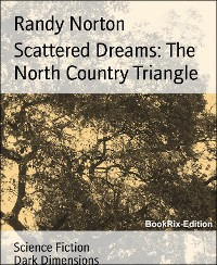 Cover Scattered Dreams: The North Country Triangle