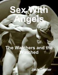 Cover Sex With Angels: The Watchers and the Watched