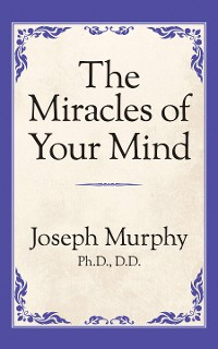 Cover The Miracles of Your Mind