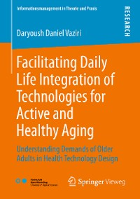Cover Facilitating Daily Life Integration of Technologies for Active and Healthy Aging