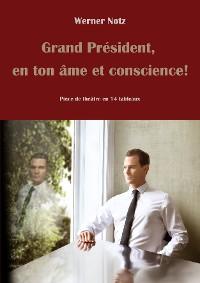 Cover Grand Président, en ton âme et conscience!