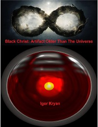 Cover Black Christ: Artifact Older Than the Universe