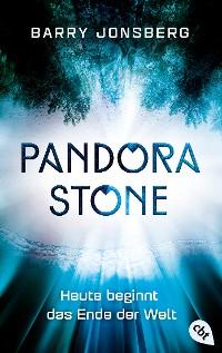 Cover Pandora Stone - Heute beginnt das Ende der Welt