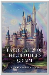Cover Fairy Tales of the Brothers Grimm