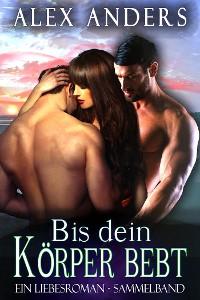 Cover Bis dein Korper bebt_ Ein Liebesroman - Sammelband