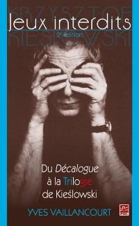 Cover Jeux interdits : Du Decalogue a la Trilogie de Kieslowski 2e edition