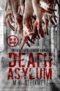 Cover Death Asylum - Interaktiver Horror-Roman