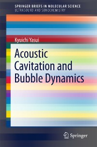 Cover Acoustic Cavitation and Bubble Dynamics