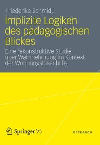 Cover Implizite Logiken des pädagogischen Blickes