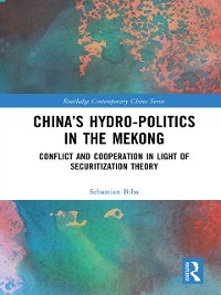 Cover China's Hydro-politics in the Mekong