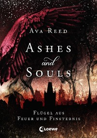 Cover Ashes and Souls - Flügel aus Feuer und Finsternis