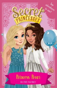 Cover Princess Prom: Two magical adventures in one!