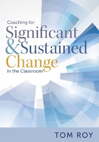Cover Coaching for Significant and Sustained Change in the Classroom