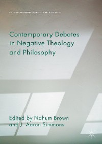 Cover Contemporary Debates in Negative Theology and Philosophy