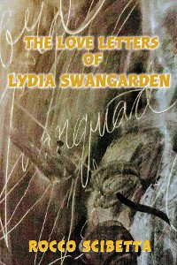 Cover The Love Letters of Lydia Swangarden