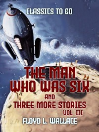 Cover Man Who Was Six and three more stories Vol III
