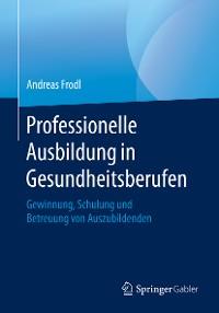Cover Professionelle Ausbildung in Gesundheitsberufen