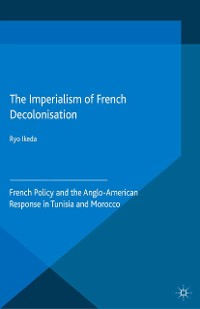 Cover The Imperialism of French Decolonisaton