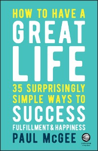 Cover How to Have a Great Life