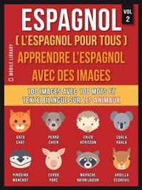 Cover Espagnol ( L'Espagnol Pour Tous ) - Apprendre l'espagnol avec des images (Vol 2)
