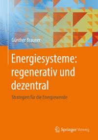 Cover Energiesysteme: regenerativ und dezentral