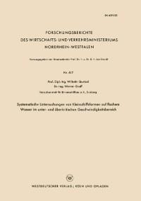 Cover Systematische Untersuchungen von Kleinschiffsformen auf flachem Wasser im unter- und uberkritischen Geschwindigkeitsbereich