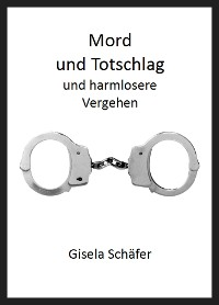 Cover Mord und Totschlag und harmlosere Vergehen