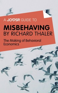 Cover Joosr Guide to... Misbehaving by Richard Thaler