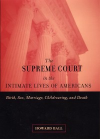 Cover The Supreme Court in the Intimate Lives of Americans
