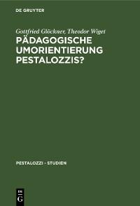 Cover Pädagogische Umorientierung Pestalozzis?